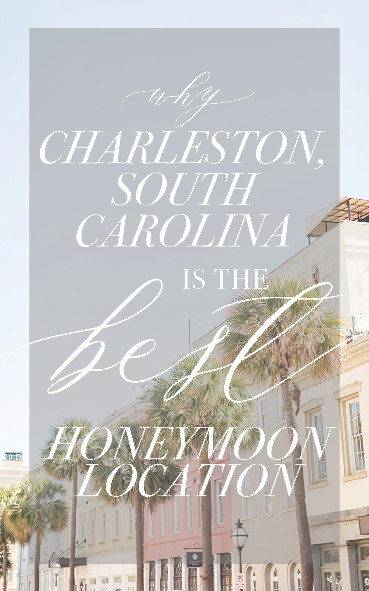 Honeymoon destination to Charleston, South Carolina-Best Honeymoon Locations in the United States-On a budget-where to honeymoon in Charleston